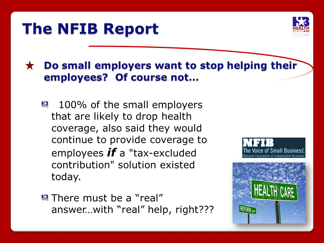 The NFIB Report Do small employers want to stop helping their employees.