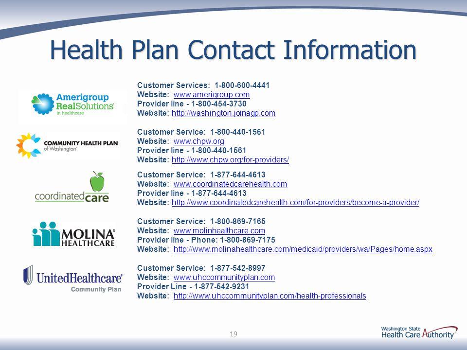 Health Plan Contact Information Customer Service: 1-877-542-8997 Website: www.uhccommunityplan.comwww.uhccommunityplan.com Provider Line - 1-877-542-9