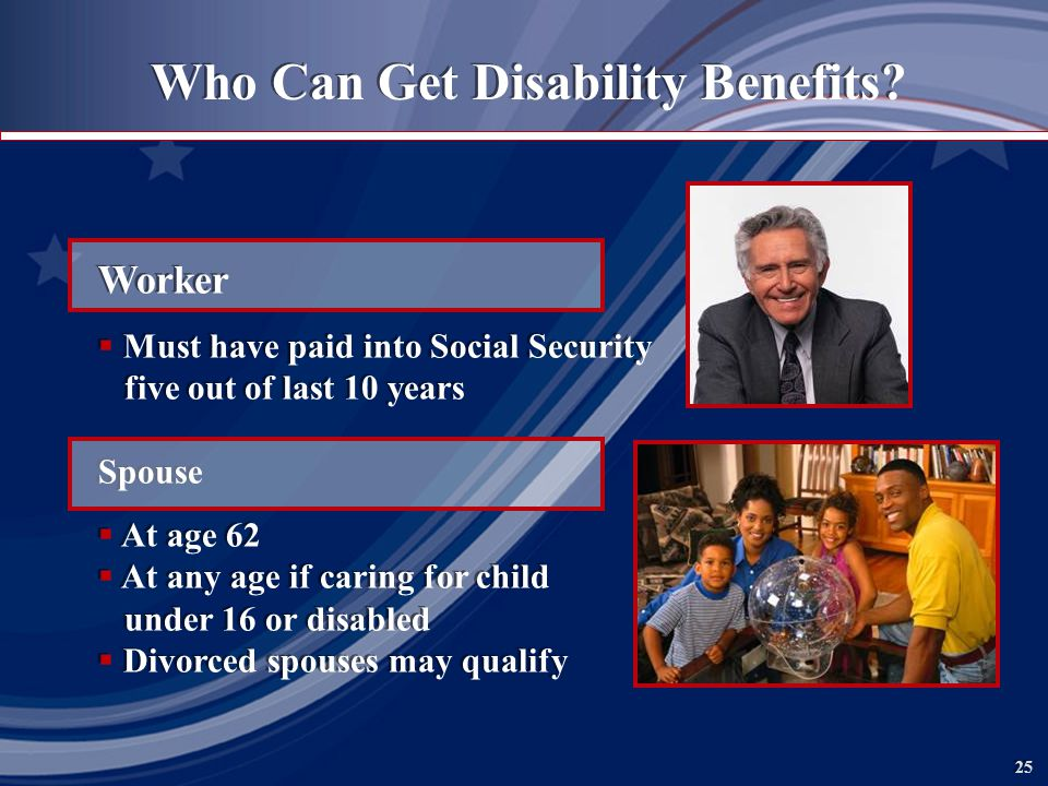 25 Who Can Get Disability Benefits.