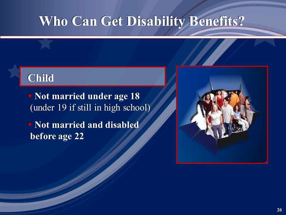 26 Who Can Get Disability Benefits.