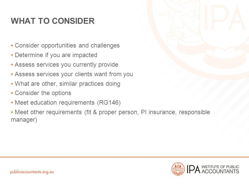 Consider opportunities and challenges Determine if you are impacted Assess services you currently provide Assess services your clients want from you W