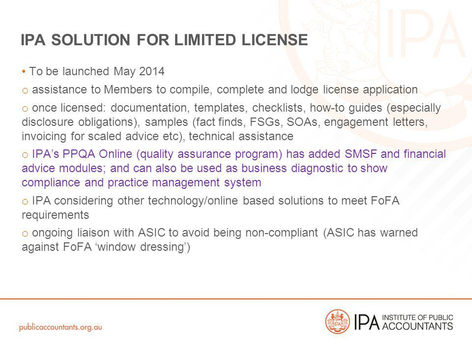 To be launched May 2014 o assistance to Members to compile, complete and lodge license application o once licensed: documentation, templates, checklis