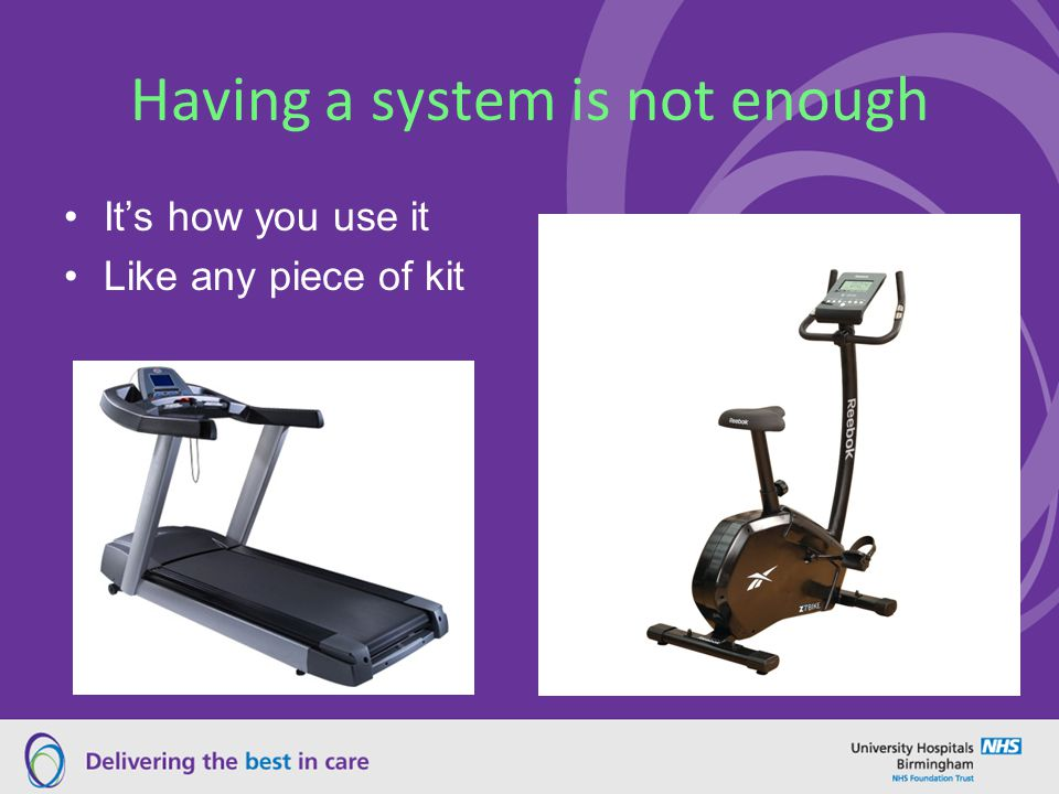 Having a system is not enough Its how you use it Like any piece of kit