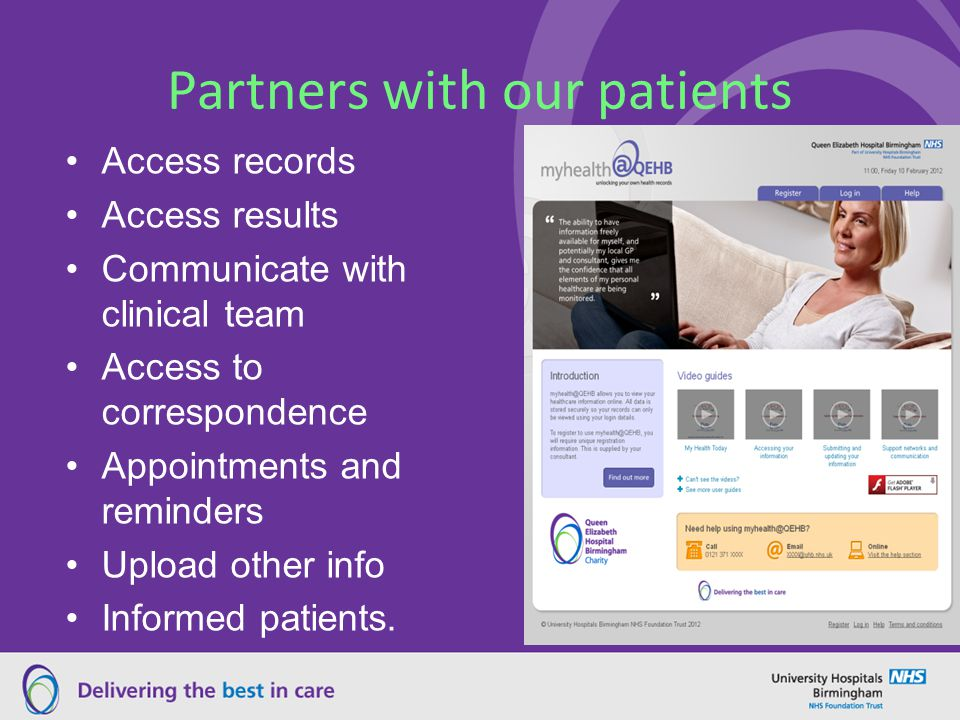 Partners with our patients Access records Access results Communicate with clinical team Access to correspondence Appointments and reminders Upload other info Informed patients.