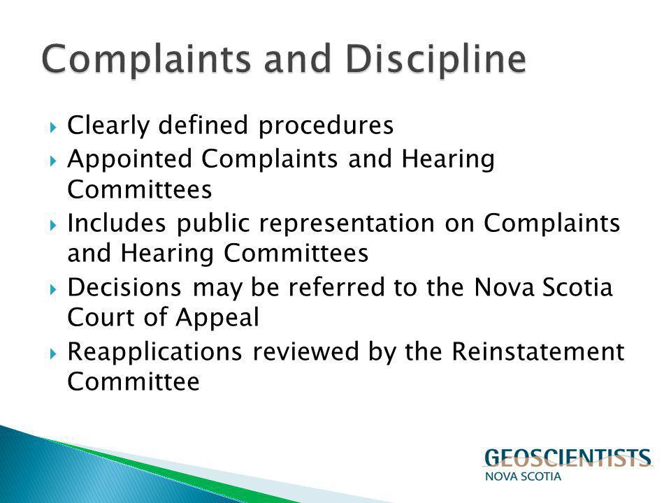 Clearly defined procedures Appointed Complaints and Hearing Committees Includes public representation on Complaints and Hearing Committees Decisions m