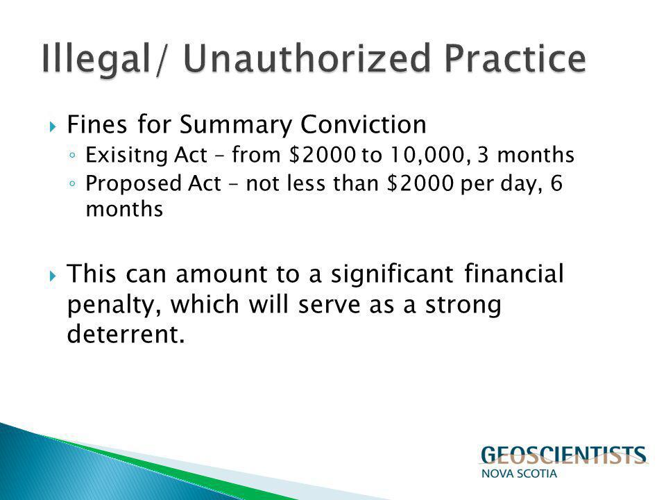 Fines for Summary Conviction Exisitng Act – from $2000 to 10,000, 3 months Proposed Act – not less than $2000 per day, 6 months This can amount to a s