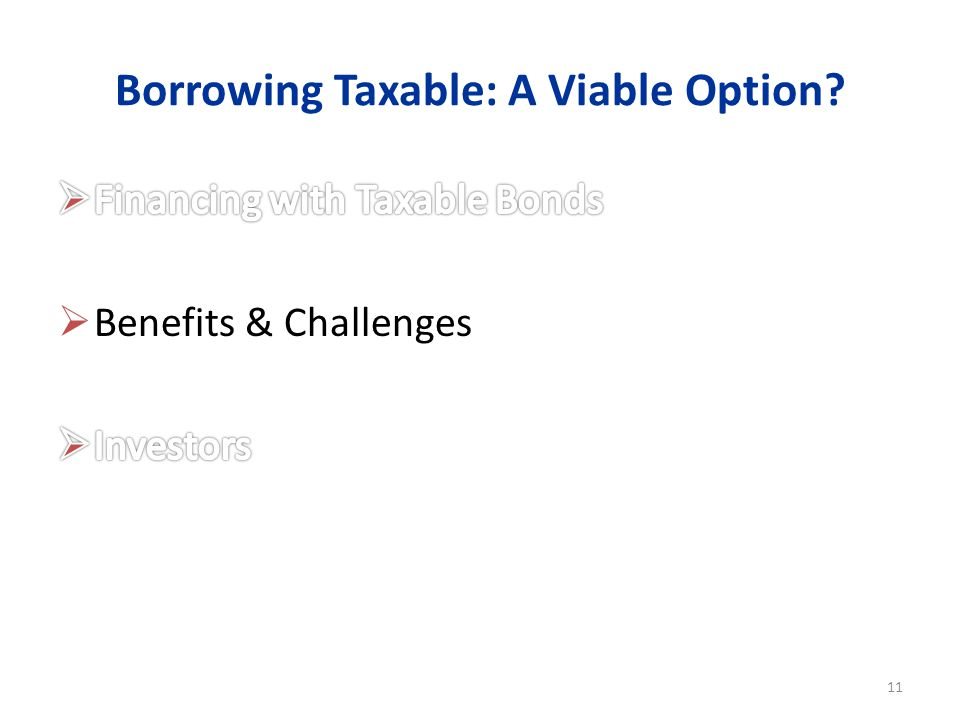 Borrowing Taxable: A Viable Option 11