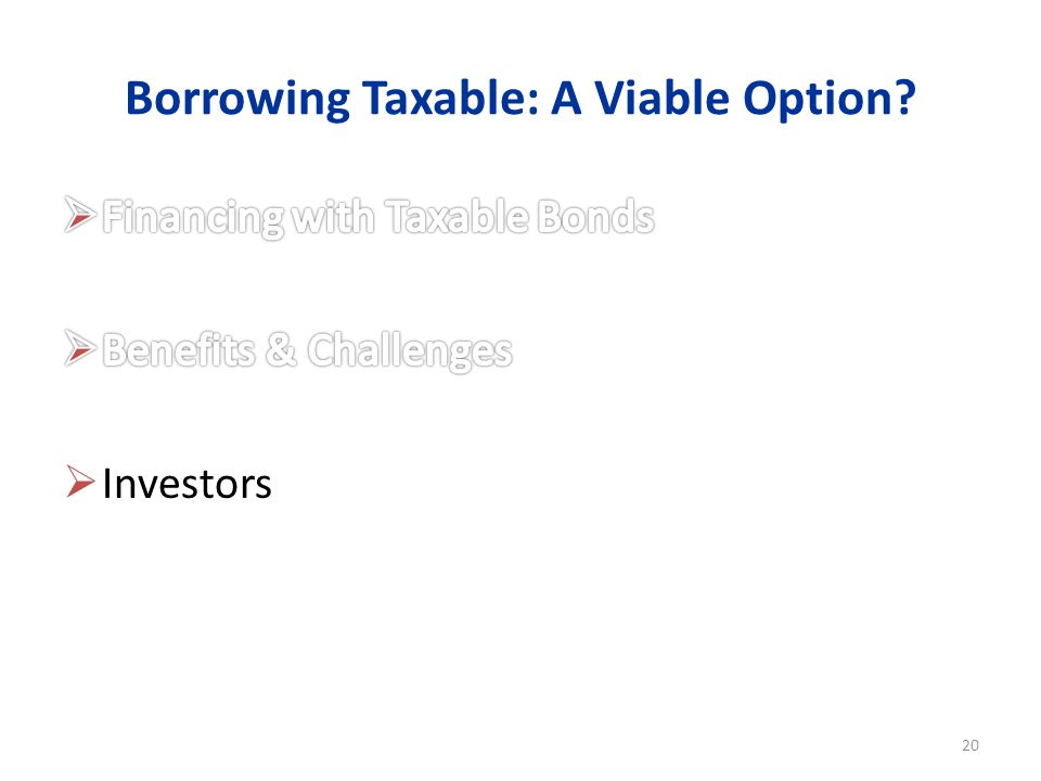 Borrowing Taxable: A Viable Option 20