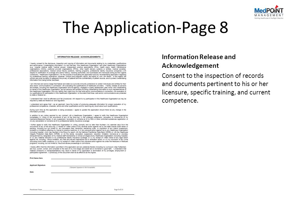 The Application-Page 8 Information Release and Acknowledgement Consent to the inspection of records and documents pertinent to his or her licensure, specific training, and current competence.