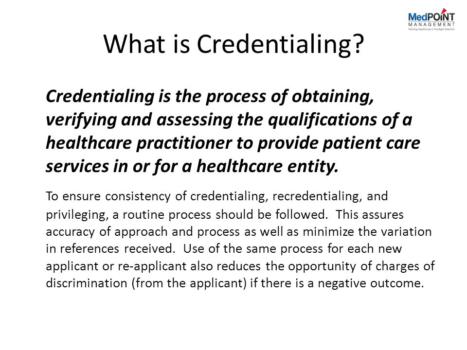 What is Credentialing.