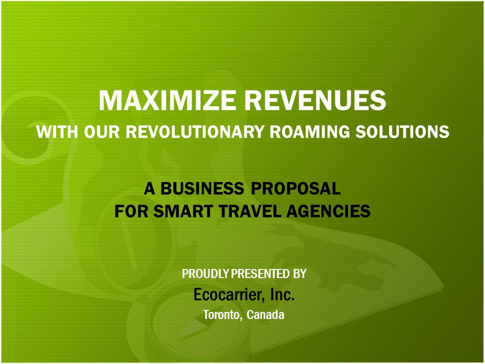 MAXIMIZE REVENUES WITH OUR REVOLUTIONARY ROAMING SOLUTIONS Ecocarrier, Inc.