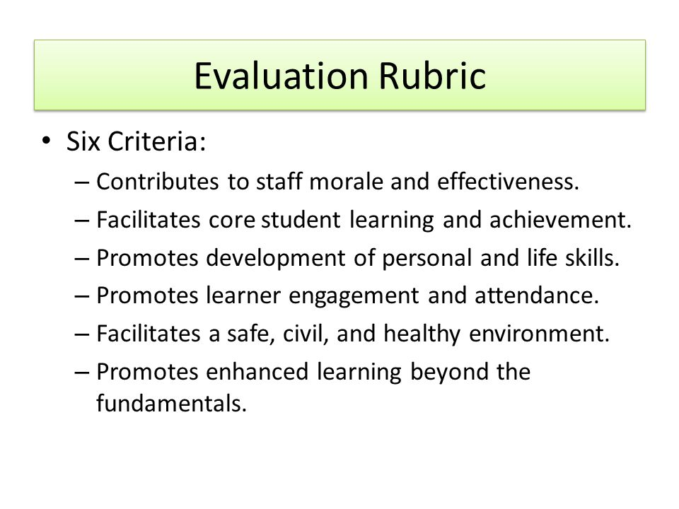 Six Criteria: – Contributes to staff morale and effectiveness.