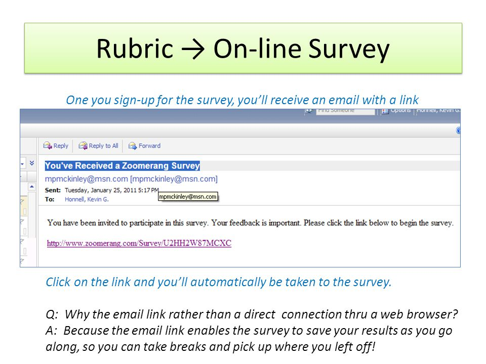Rubric On-line Survey One you sign-up for the survey, youll receive an email with a link Click on the link and youll automatically be taken to the survey.
