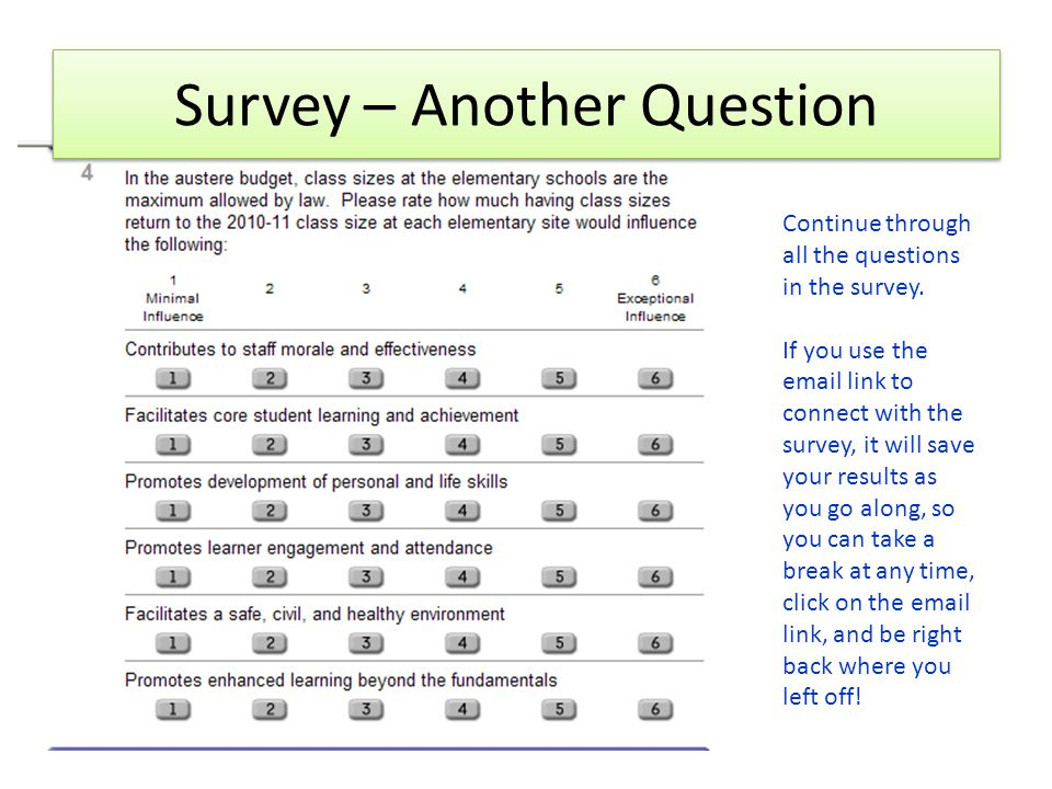 Survey – Another Question Continue through all the questions in the survey.