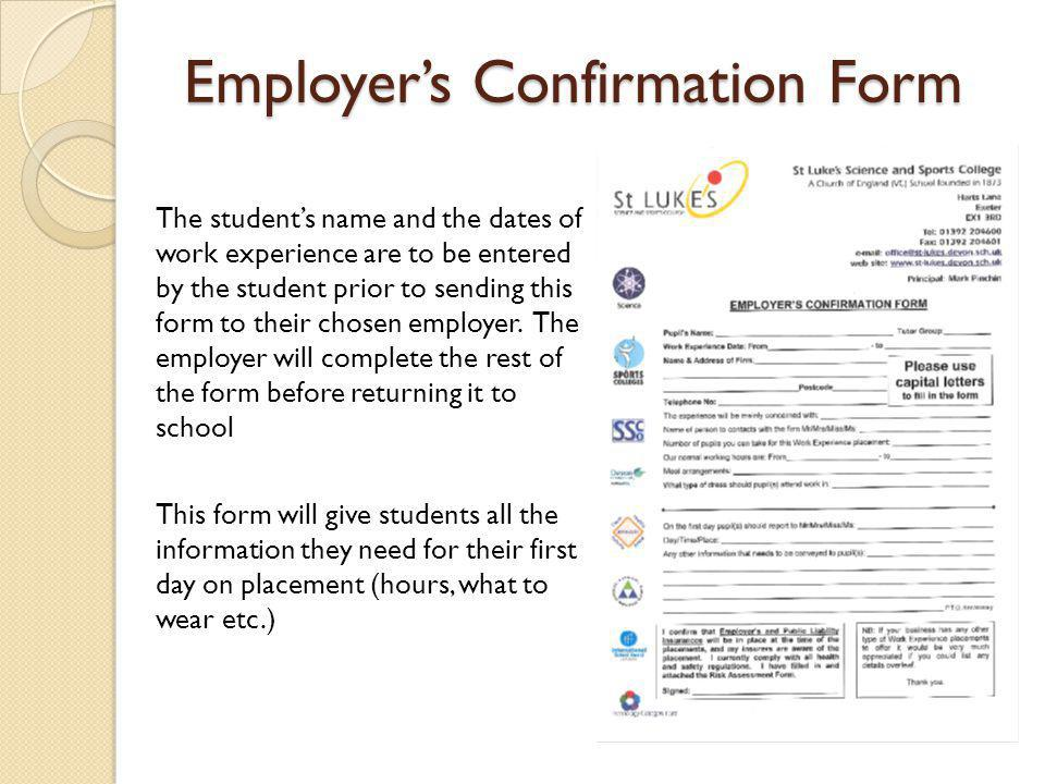 The students name and the dates of work experience are to be entered by the student prior to sending this form to their chosen employer.