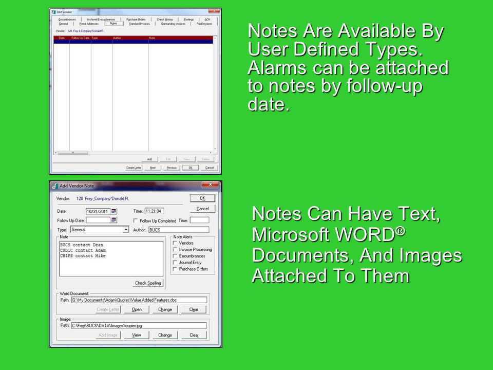 Notes Are Available By User Defined Types. Alarms can be attached to notes by follow-up date. Notes Can Have Text, Microsoft WORD ® Documents, And Ima