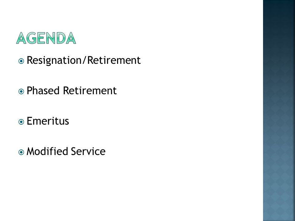 Resignation/Retirement Phased Retirement Emeritus Modified Service