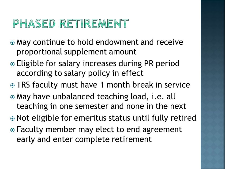 May continue to hold endowment and receive proportional supplement amount Eligible for salary increases during PR period according to salary policy in