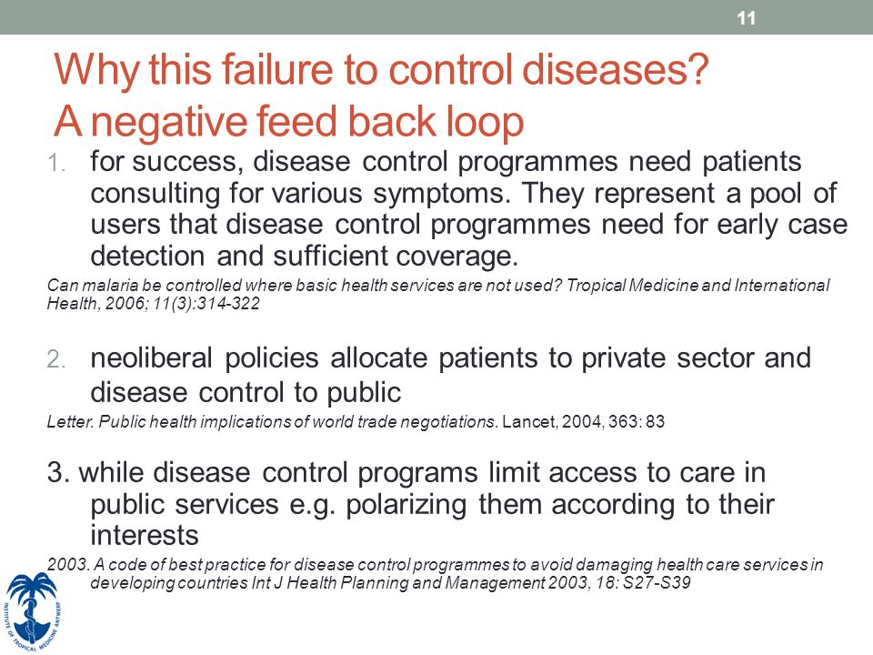 11 Why this failure to control diseases? A negative feed back loop 1. for success, disease control programmes need patients consulting for various sym