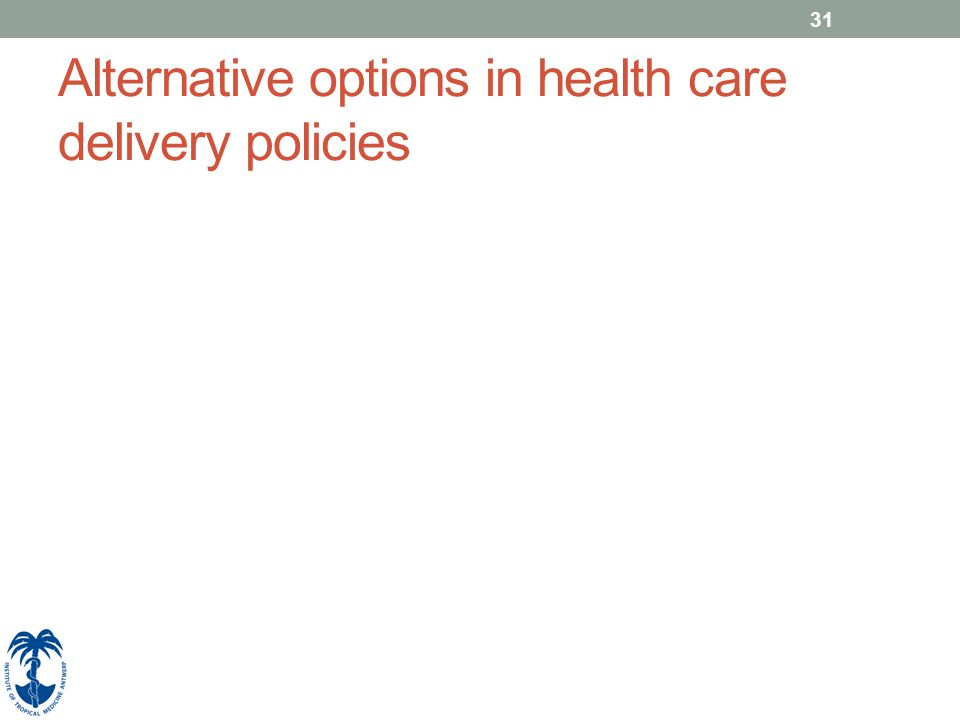 31 Alternative options in health care delivery policies