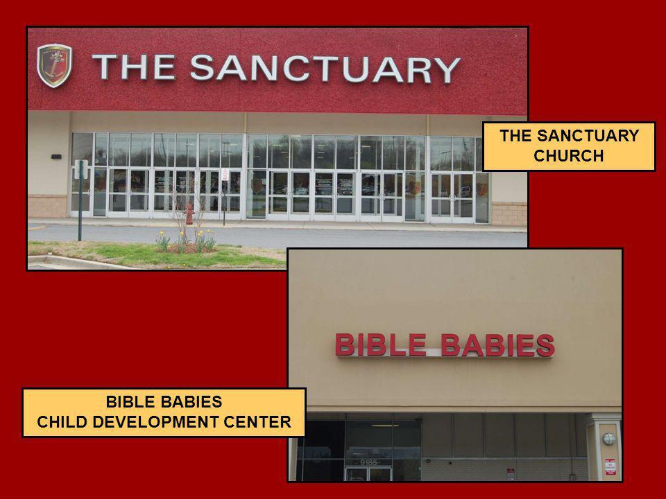 THE SANCTUARY CHURCH BIBLE BABIES CHILD DEVELOPMENT CENTER