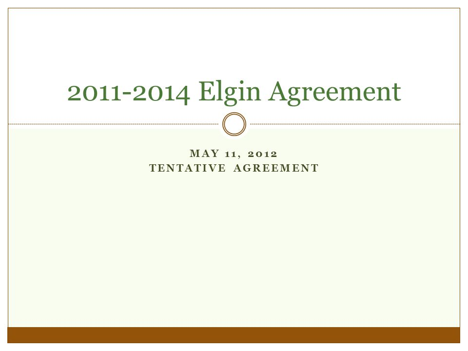 MAY 11, 2012 TENTATIVE AGREEMENT 2011-2014 Elgin Agreement