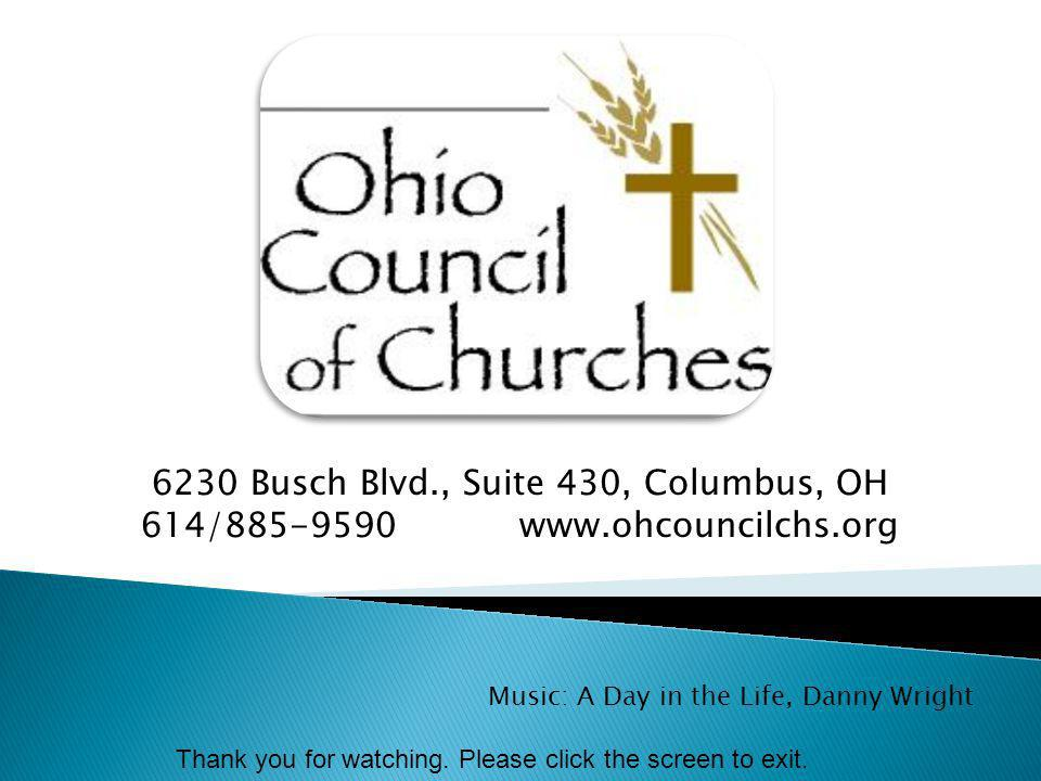 6230 Busch Blvd., Suite 430, Columbus, OH 614/885-9590 www.ohcouncilchs.org Music: A Day in the Life, Danny Wright Thank you for watching. Please clic