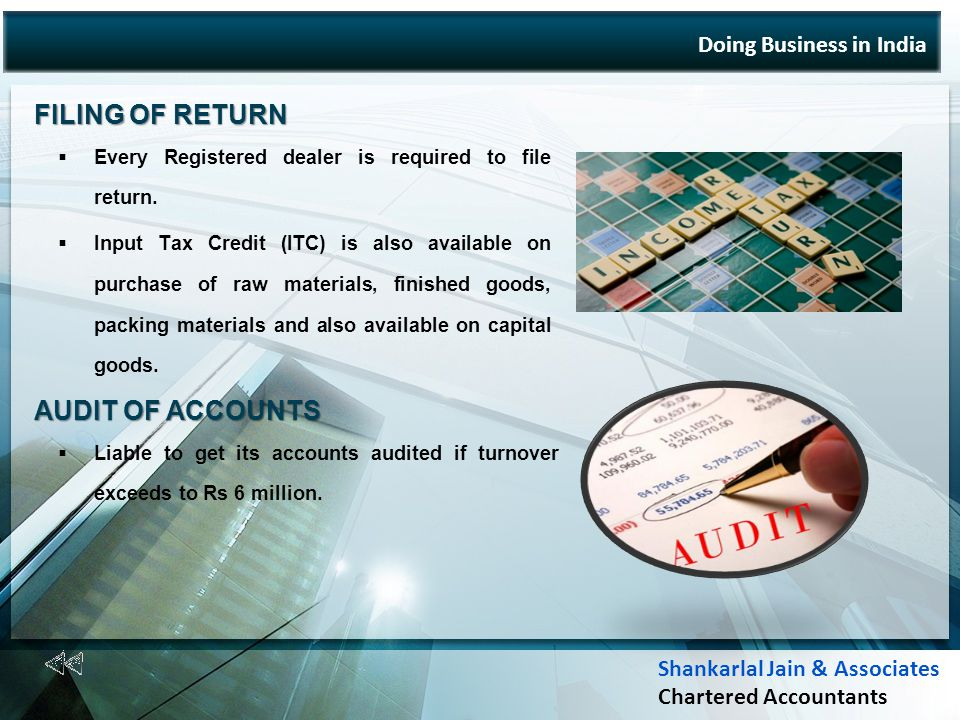 Doing Business in India FILING OF RETURN Every Registered dealer is required to file return.