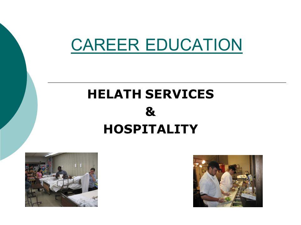 CAREER EDUCATION HELATH SERVICES & HOSPITALITY