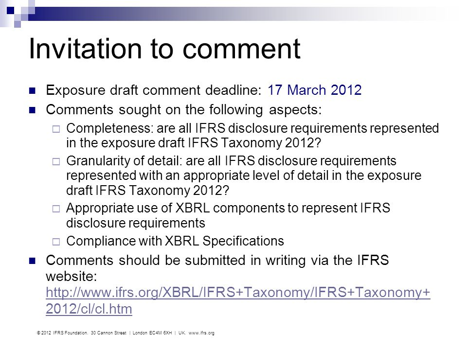 Invitation to comment Exposure draft comment deadline: 17 March 2012 Comments sought on the following aspects: Completeness: are all IFRS disclosure r