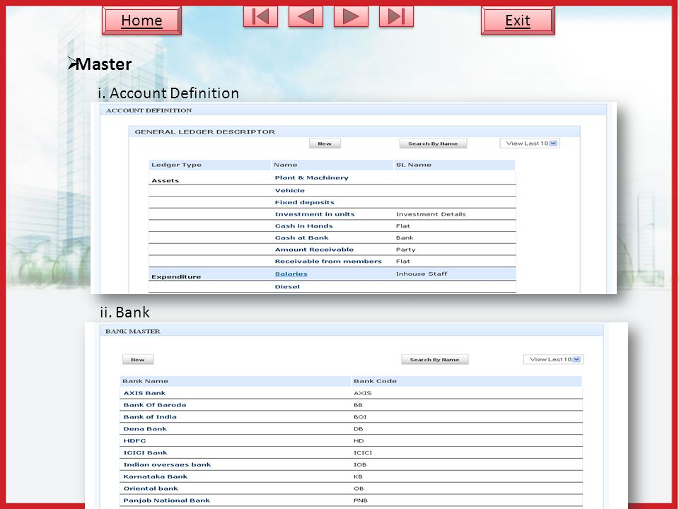 i. Account Definition ii. Bank Master Exit Home