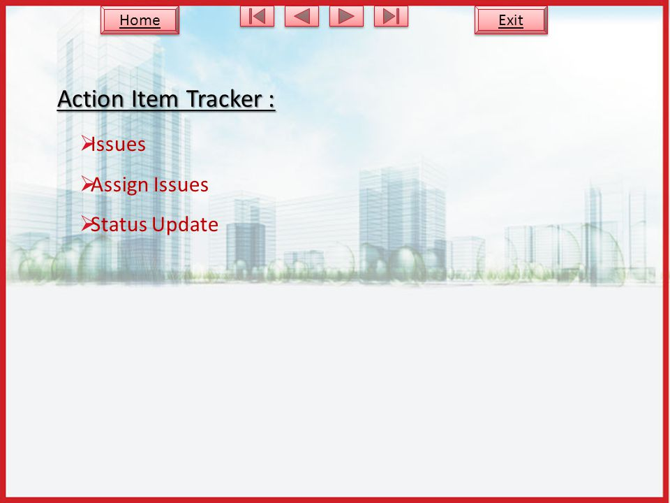 Action Item Tracker : Issues Assign Issues Status Update Exit Home