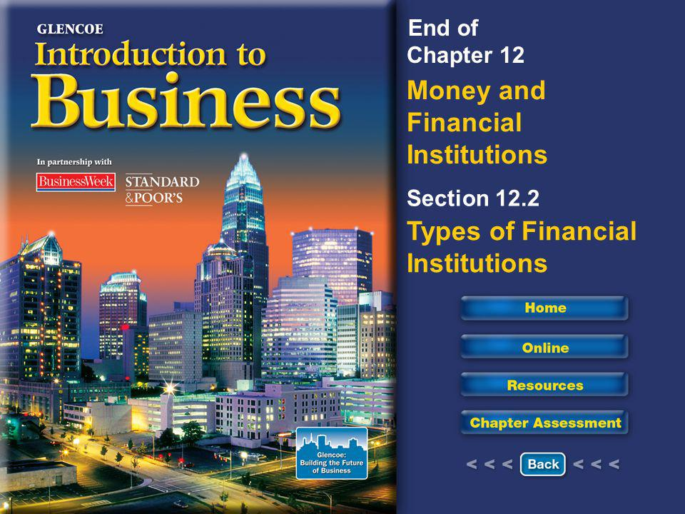 Chapter 12 Money and Financial Institutions Section 12.2 Types of Financial Institutions End of