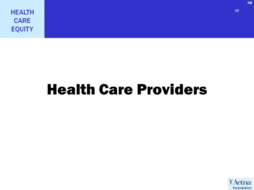39 HEALTH CARE EQUITY 39 Health Care Providers