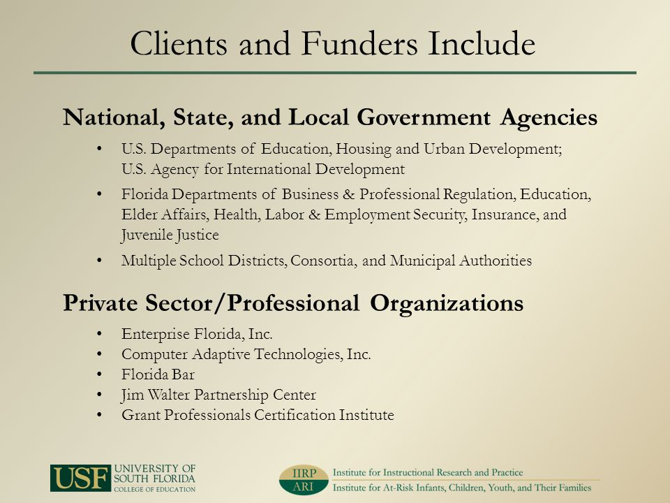 Clients and Funders Include National, State, and Local Government Agencies U.S. Departments of Education, Housing and Urban Development; U.S. Agency f