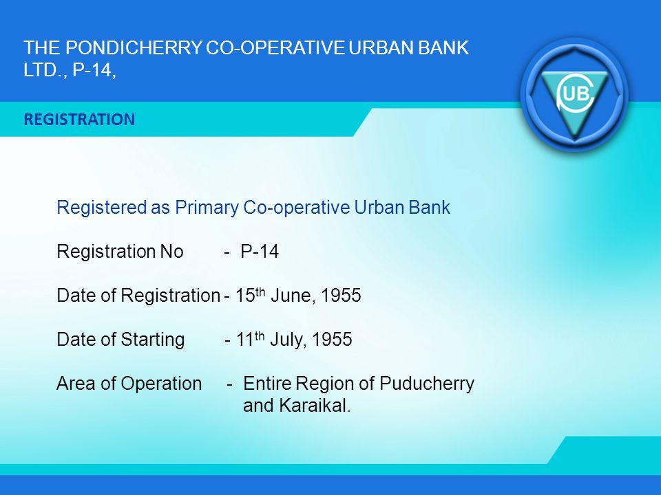 THE PONDICHERRY CO-OPERATIVE URBAN BANK LTD., P-14, Head Office - 197, Jawaharlal Nehru Street, Puducherry – 605 001.