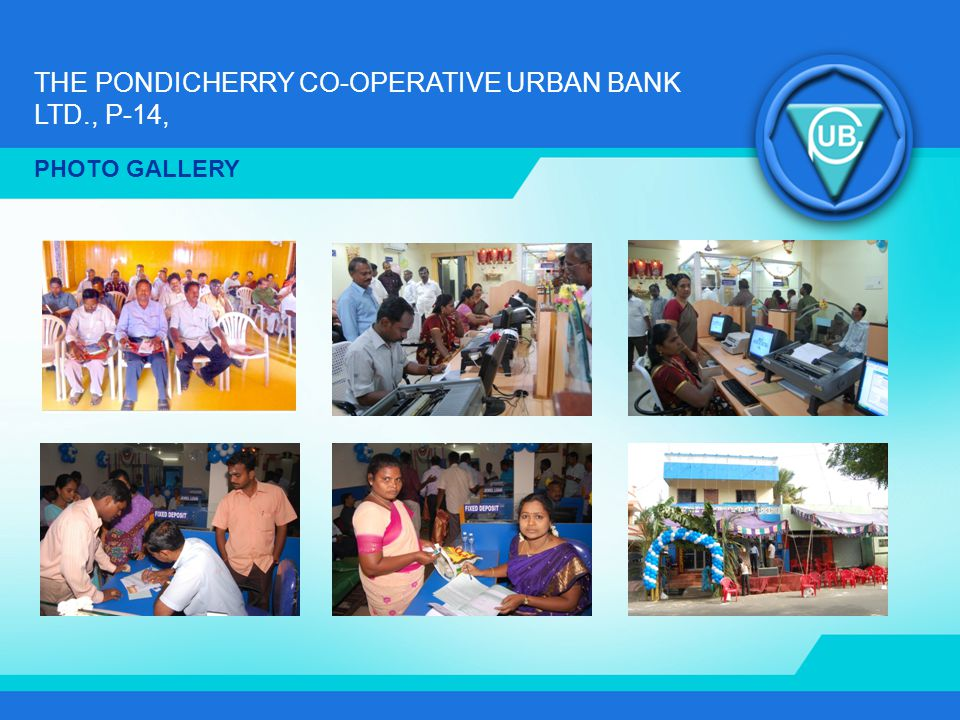 THE PONDICHERRY CO-OPERATIVE URBAN BANK LTD., P-14, PHOTO GALLERY