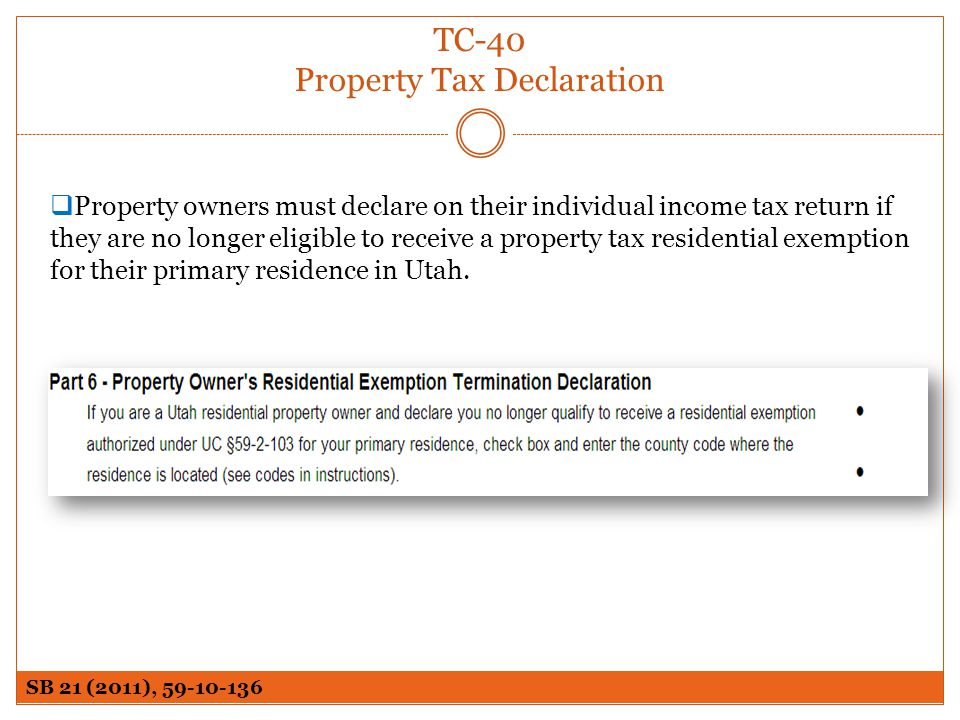 TC-40 Property Tax Declaration Property owners must declare on their individual income tax return if they are no longer eligible to receive a property