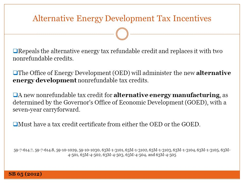 Alternative Energy Development Tax Incentives Repeals the alternative energy tax refundable credit and replaces it with two nonrefundable credits. The