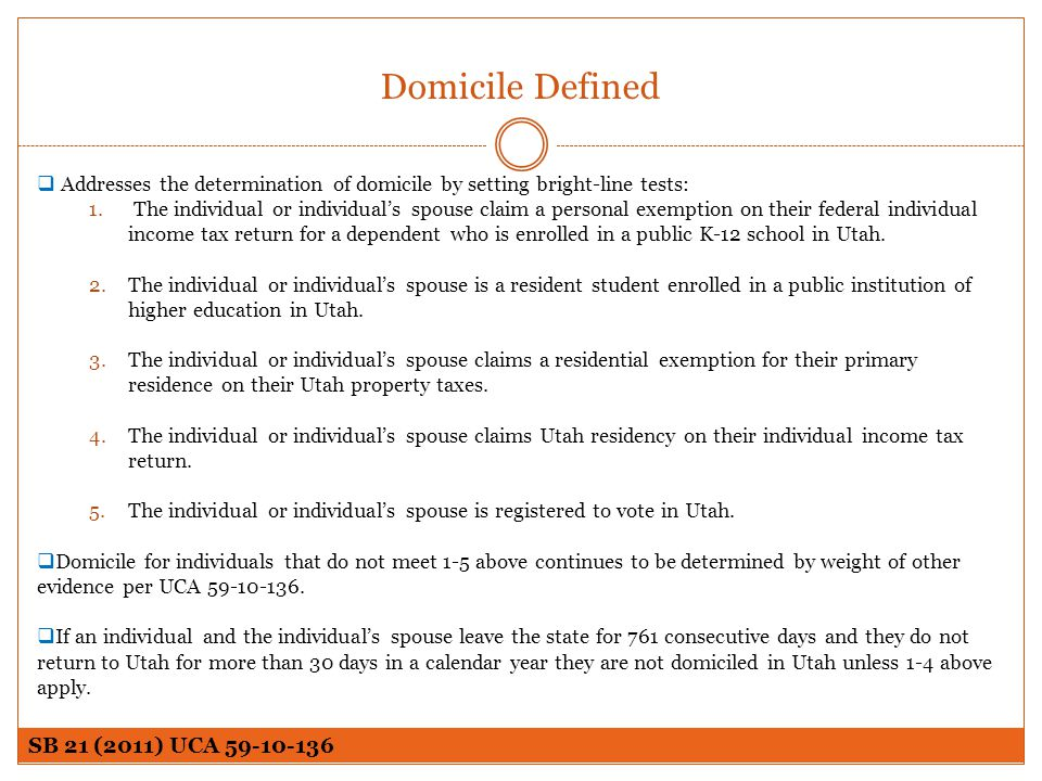 Domicile Defined Addresses the determination of domicile by setting bright-line tests: 1. The individual or individuals spouse claim a personal exempt