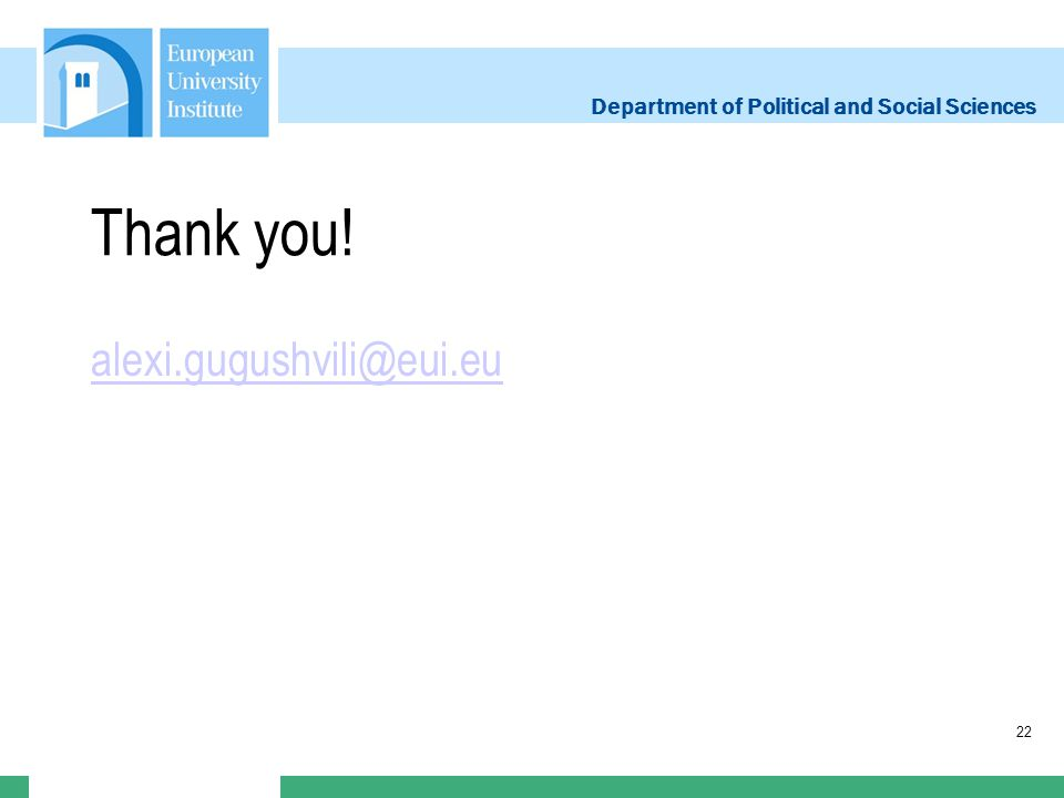 Department of Political and Social Sciences Thank you! alexi.gugushvili@eui.eu 22