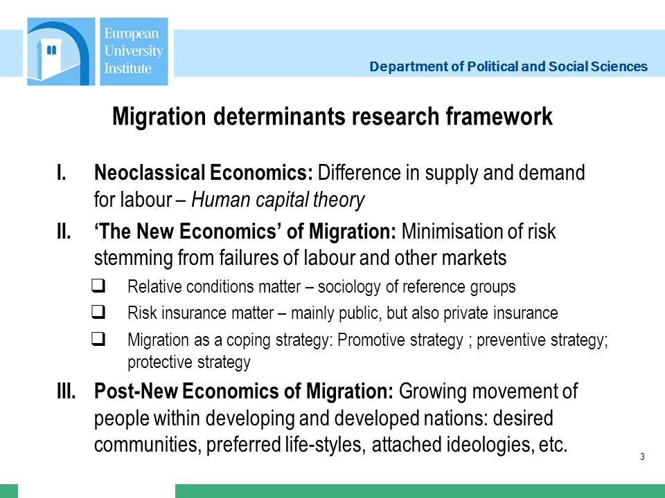 Department of Political and Social Sciences Migration determinants research framework I. Neoclassical Economics: Difference in supply and demand for l