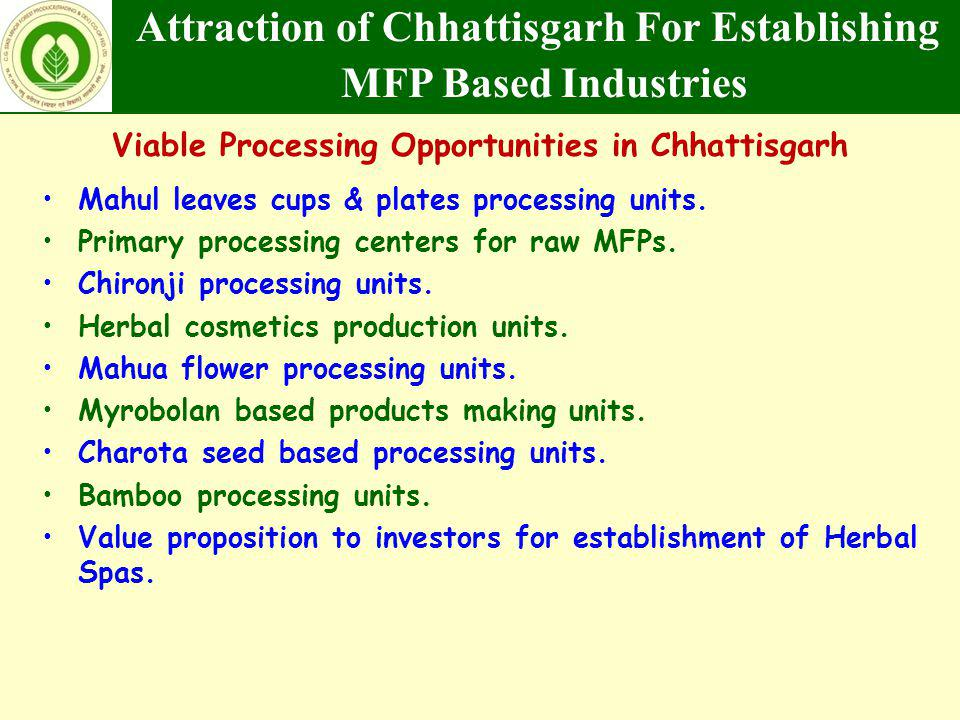 Attraction of Chhattisgarh For Establishing MFP Based Industries Viable Processing Opportunities in Chhattisgarh Mahul leaves cups & plates processing