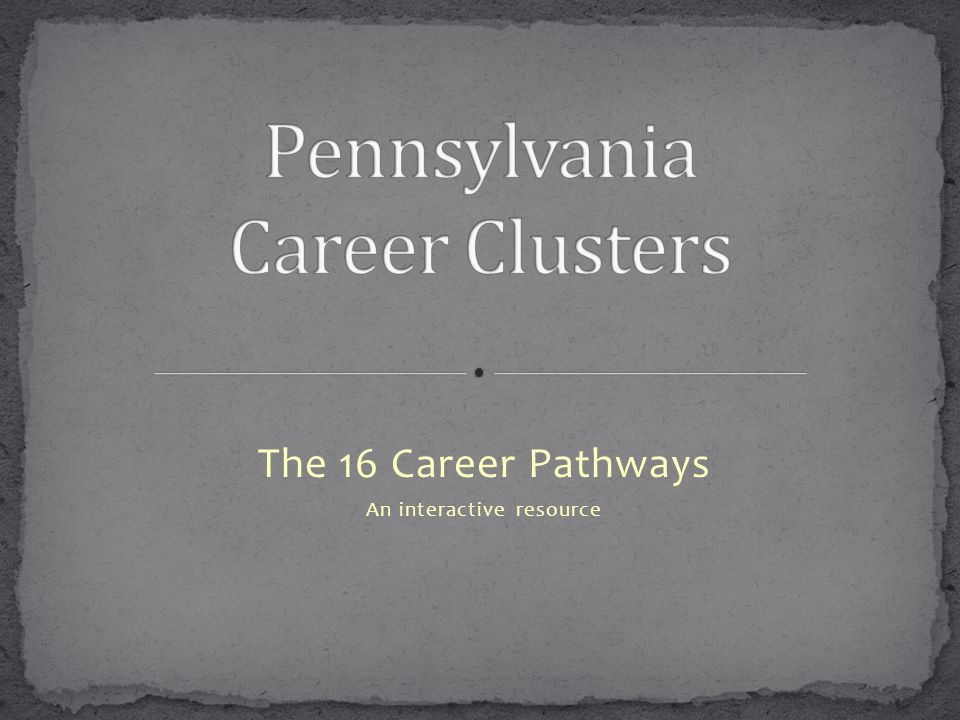 The 16 Career Pathways An interactive resource