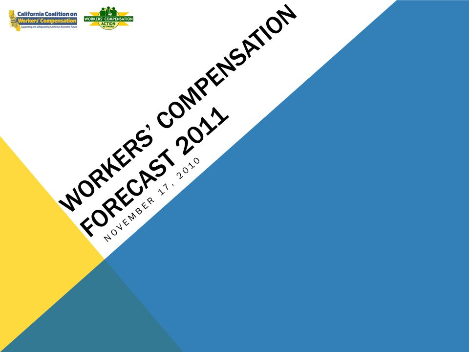 WORKERS COMPENSATION FORECAST 2011 NOVEMBER 17, 2010