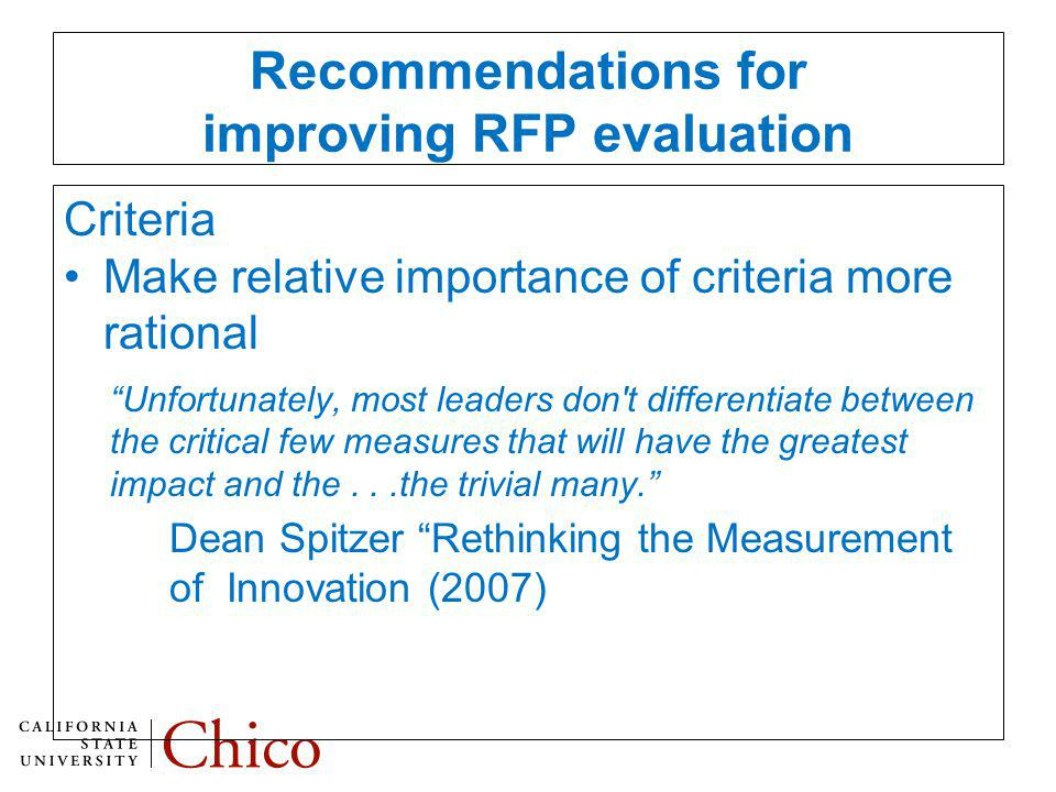 Recommendations for improving RFP evaluation Criteria Make relative importance of criteria more rational Unfortunately, most leaders don t differentiate between the critical few measures that will have the greatest impact and the...the trivial many.