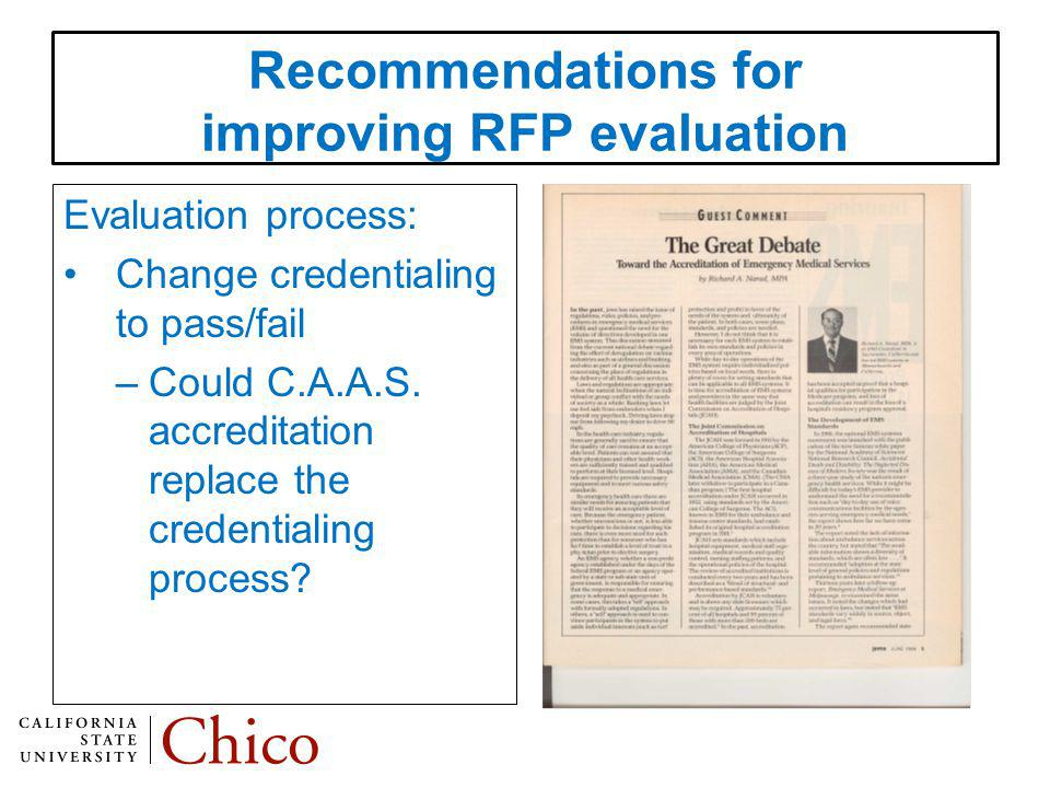 Recommendations for improving RFP evaluation Evaluation process: Change credentialing to pass/fail –Could C.A.A.S.