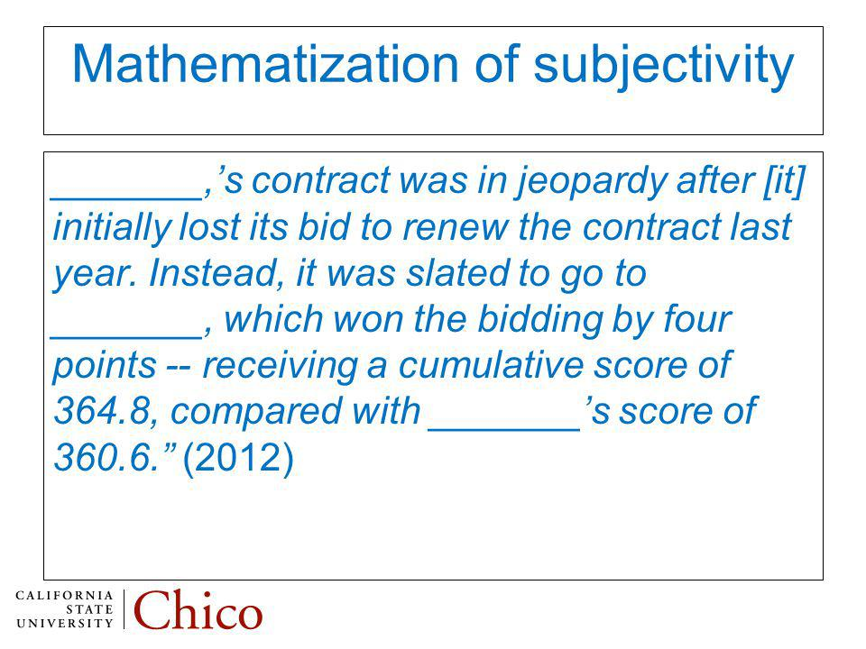 Mathematization of subjectivity _______,s contract was in jeopardy after [it] initially lost its bid to renew the contract last year.
