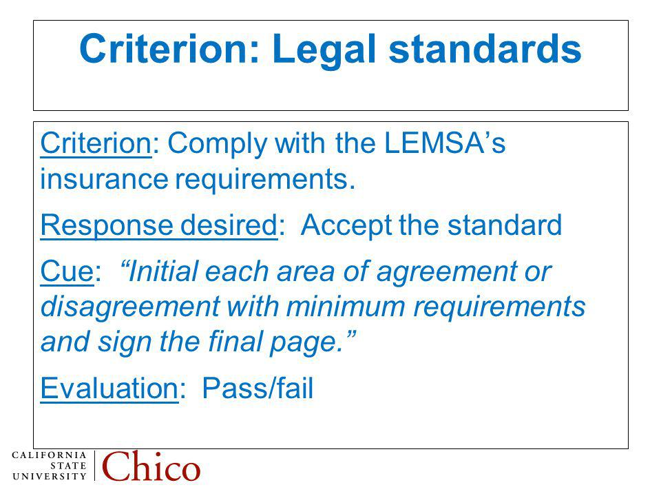 Criterion: Legal standards Criterion: Comply with the LEMSAs insurance requirements.