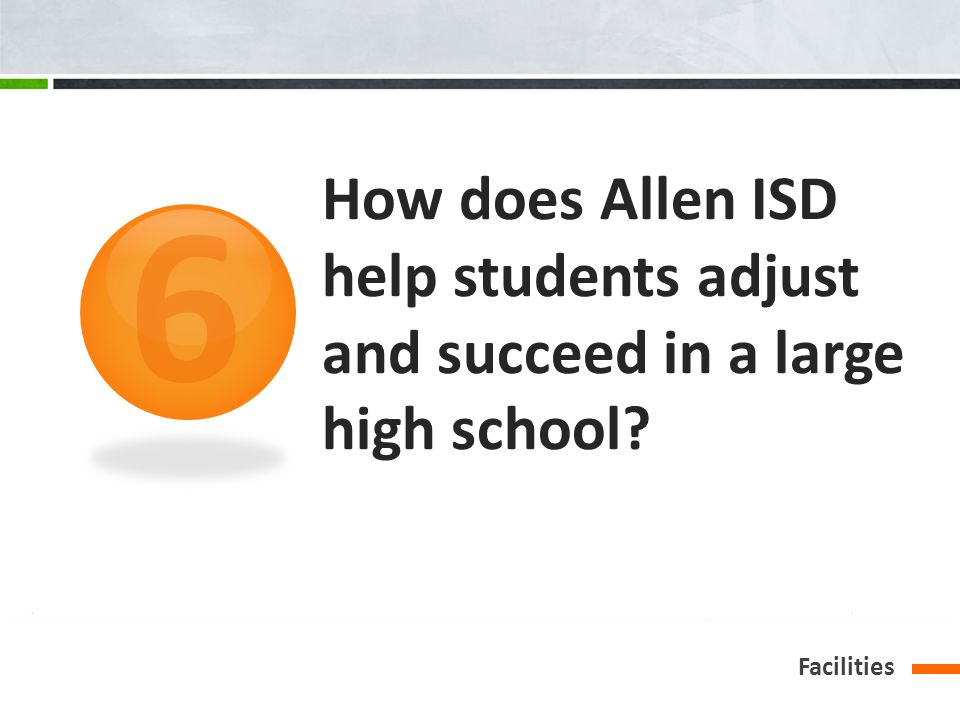 How does Allen ISD help students adjust and succeed in a large high school? Facilities 6
